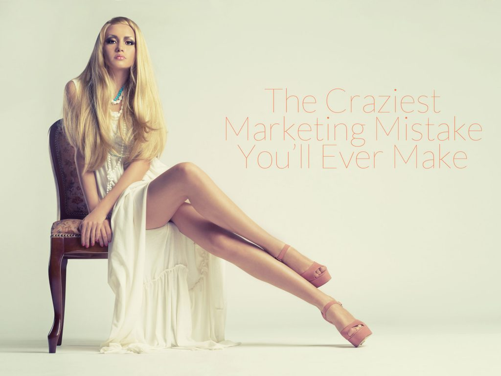 Crazy Marketing Mistake