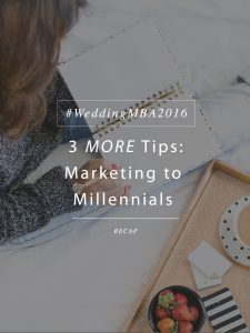 3 More Tips for Marketing to Millennial Couples