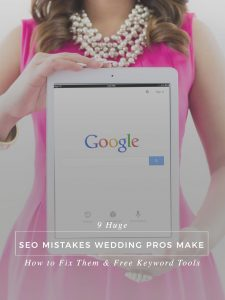 9 Huge SEO Mistakes Wedding Pros Make, How to Fix Them, and Free Keyword Tools
